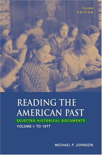 9780312409005: Reading the American Past, Volume I: To 1877: Selected Historical Documents
