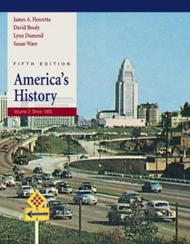America's History: Volume II: Since 1865: James A. Henretta,