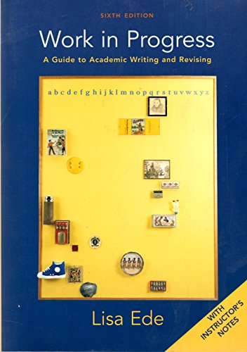 9780312409685: Work in Progress: A Guide to Academic Writing and Revising (Instructor's 6th Edition)