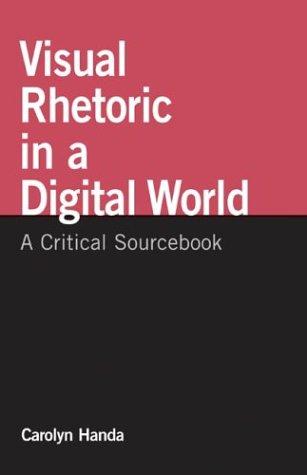 Visual Rhetoric in a Digital World : Carolyn Handa