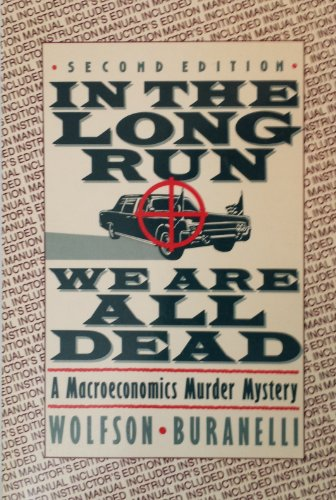 9780312411695: In the long run we are all dead: A macroeconomics murder mystery