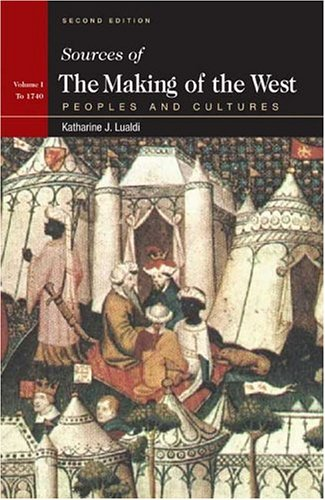 9780312412203: Sources of The Making of the West, Volume I: To 1740: Peoples and Cultures