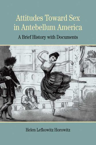 9780312412265: Attitudes Toward Sex in Antebellum America: A Brief History with Documents (Bedford Series in History & Culture (Paperback))