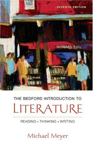 9780312412425: The Bedford Introduction to Literature: Reading, Thinking, Writing