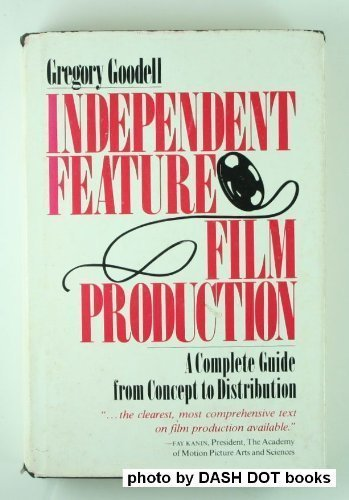 9780312413071: Independent feature film production: A complete guide from concept through distribution