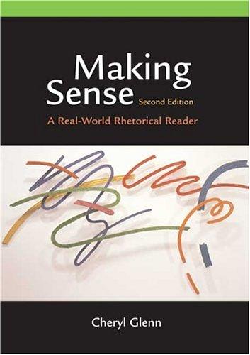 9780312413118: Making Sense: A Real-World Rhetorical Reader