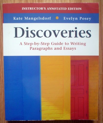 9780312413835: 0312413831 INSTRUCTOR'S ED. 2006 DISCOVERIES, A STEP-BY-STEP GUIDE TO WRITING PARAGRAPHS AND ESSAYS