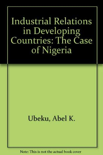 9780312415129: Industrial Relations in Developing Countries: The Case of Nigeria