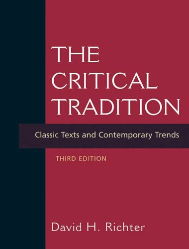 The Critical Tradition: Classic Texts and Contemporary: David H. Richter