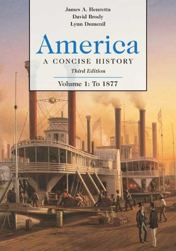 America: A Concise History, Volume 1: To: Henretta, James A.;