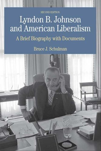 9780312416331: Lyndon B. Johnson and American Liberalism: A Brief Biography with Documents (The Bedford Series in History And Culture)