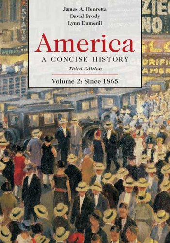 America: A Concise History, Volume 2: Since: James A. Henretta,