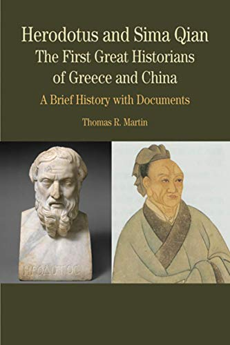 9780312416492: Herodotus and Sima Qian: The First Great Historians of Greece and China - A Brief History with Docume, First Edition