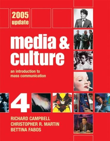 Media and Culture Fourth Edition 2005 Update: Richard Campbell, Christopher