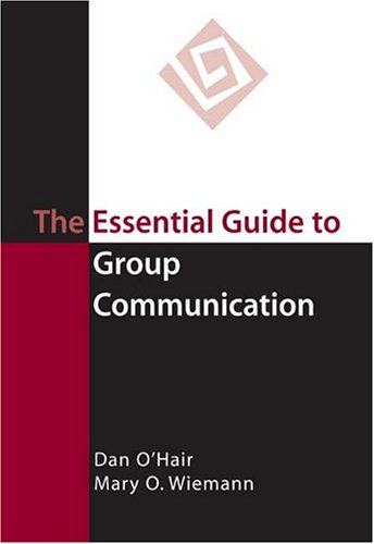 9780312417598: The Essential Guide to Group Communication