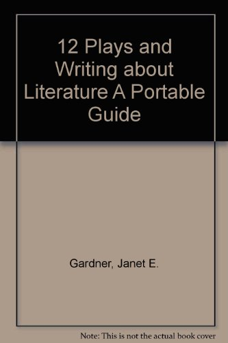 9780312417703: 12 Plays and Writing about Literature A Portable Guide