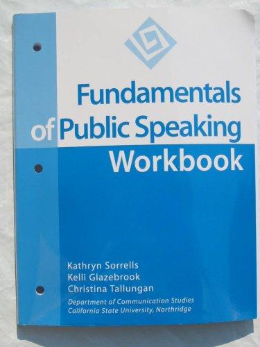 Fundamentals of Public Speaking Workbook (COMS 151/L): Sorrells, Kathryn; Glazebrook,