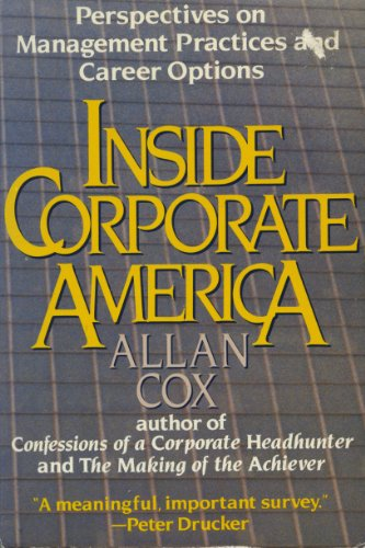 Inside Corporate America/Perspective on Management Practices and: Allan Cox