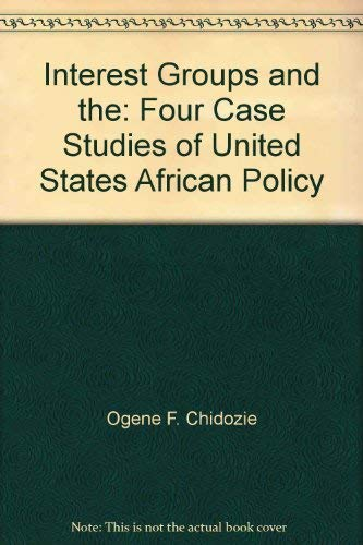 9780312419042: Interest groups and the shaping of foreign policy: Four case studies of United States African policy
