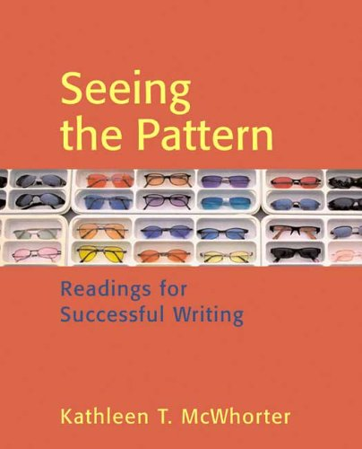 9780312419059: Seeing the Pattern: Readings for Successful Writing