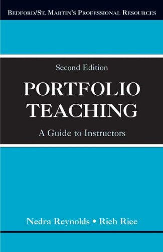 Portfolio Teaching: A Guide for Instructors (Bedford/St. Martin's Professional Resources) (0312419112) by Nedra Reynolds; Rich Rice