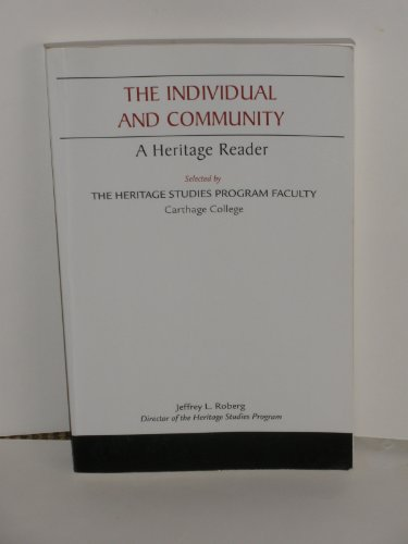 The Individual and Community (A Heritage Reader, Carthage College): Jeffrey L. Roberg