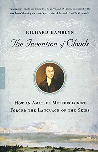 9780312420017: The Invention of Clouds: How an Amateur Meteorologist Forged the Language of the Skies