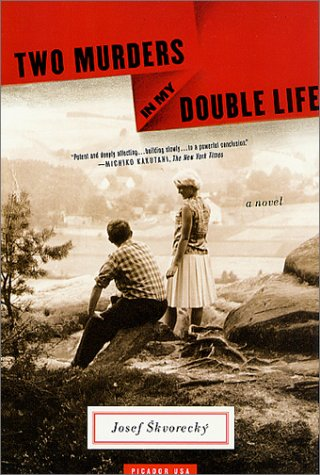 Two Murders in My Double Life: A Novel (9780312420260) by Skvorecký, Josef