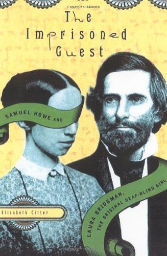 9780312420291: The Imprisoned Guest: Samuel Howe and Laura Bridgman, The Original Deaf-Blind Girl
