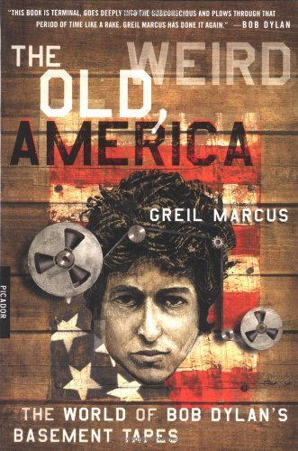 9780312420437: The Old, Weird America: The World of Bob Dylan's Basement Tapes