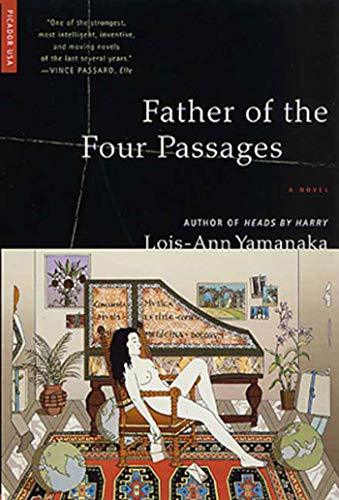 Father of the Four Passages: A Novel (031242048X) by Yamanaka, Lois-Ann