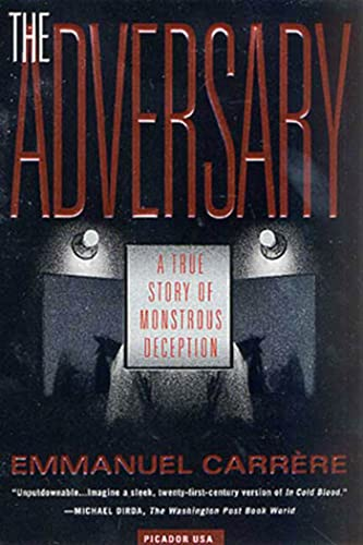 9780312420604: The Adversary: A True Story of Monstrous Deception