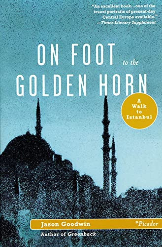 9780312420673: On Foot to the Golden Horn: A Walk to Istanbul