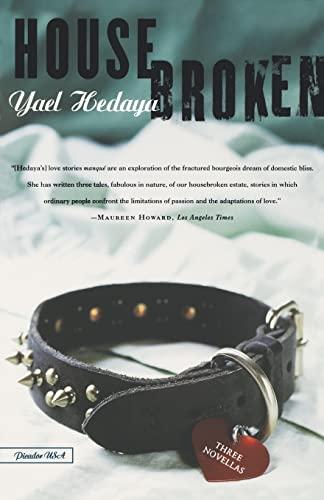 Housebroken: Three Novellas: Hedaya, Yael