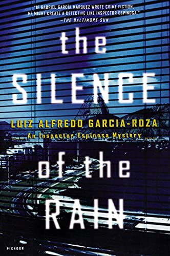 The Silence of the Rain : An: Garcia-Roza, Luiz Alfredo