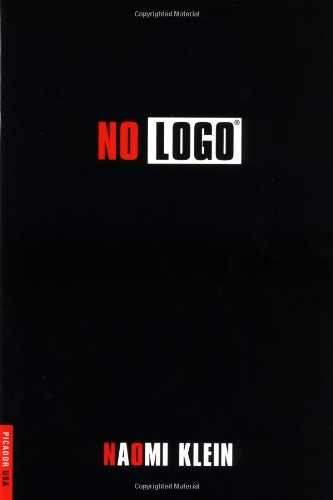 No Logo: No Space, No Choice, No: Klein, Naomi