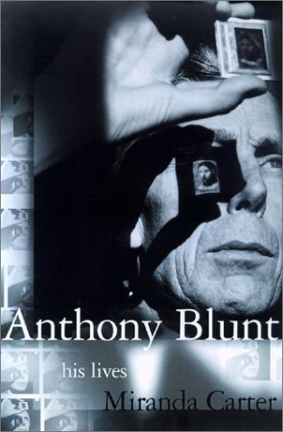 9780312421465: Anthony Blunt: His Lives