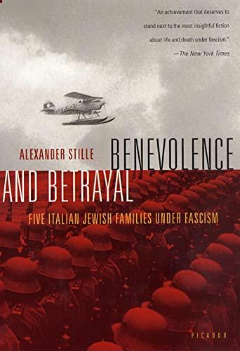 9780312421533: Benevolence and Betrayal: Five Italian Jewish Families Under Fascism