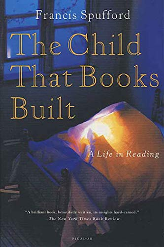 9780312421847: The Child That Books Built: A Life in Reading