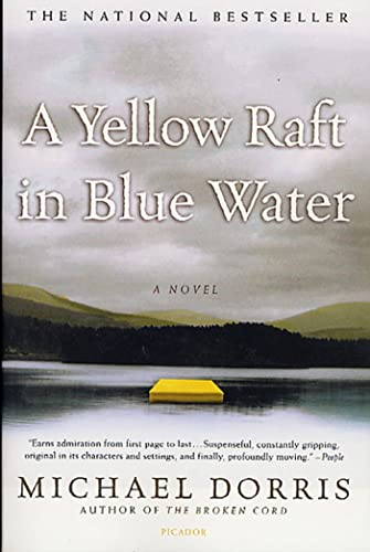 9780312421854: A Yellow Raft in Blue Water: A Novel