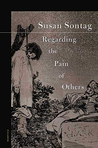 Regarding the Pain of Others Format: Paperback: Susan Sontag