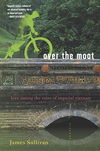 9780312422370: Over the Moat: Love Among the Ruins of Imperial Vietnam