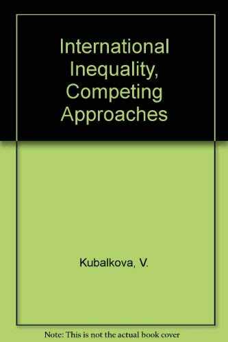 International Inequality : Competing Approaches: Albert Cruickshank; Vendulka