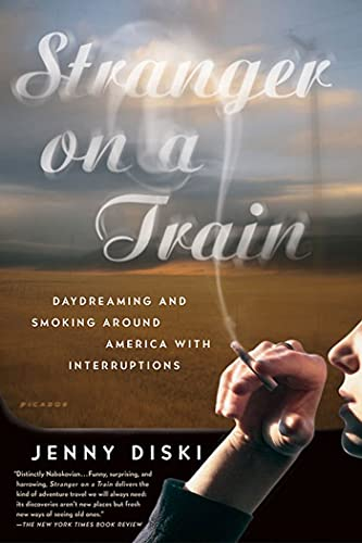 9780312422622: Stranger on a Train: Daydreaming and Smoking Around America with Interruptions