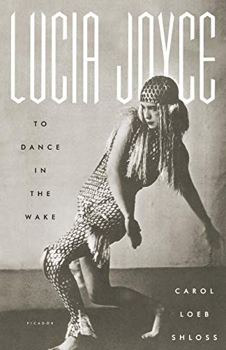 9780312422691: Lucia Joyce: To Dance in the Wake