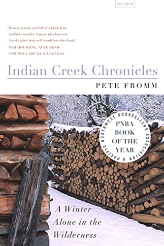 9780312422721: Indian Creek Chronicles: A Winter Alone in the Wilderness