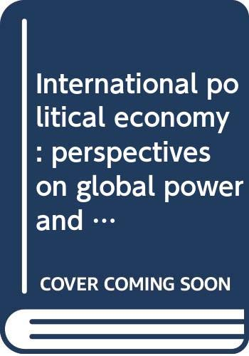 9780312423025: International Political Economy: Perspectives on Global Power and Wealth