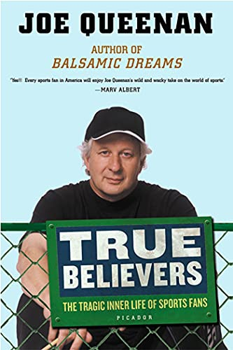 9780312423216: True Believers: The Tragic Inner Life of Sports Fans