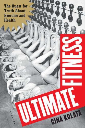 9780312423223: Ultimate Fitness: The Quest for Truth about Health and Exercise