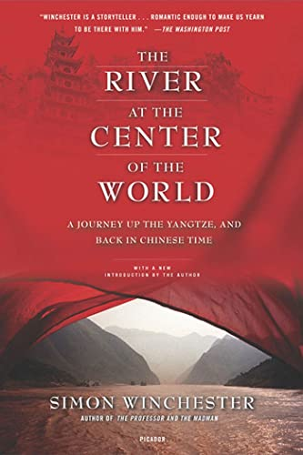 9780312423377: The River at the Center of the World: A Journey Up the Yangtze, and Back in Chinese Time
